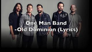 One Man Band - Old Dominion (Lyrics)