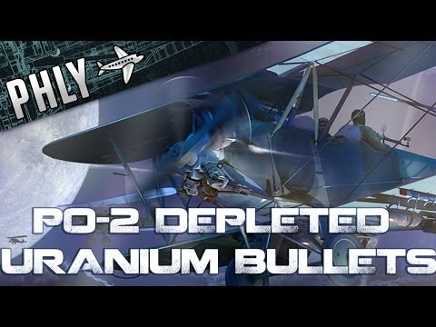 War Thunder Funny Gameplay- PO-2 Depleted Uranium Ammo Upgrade!?