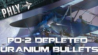 War Thunder Funny Gameplay- PO-2 Depleted Uranium Ammo Upgrade!?