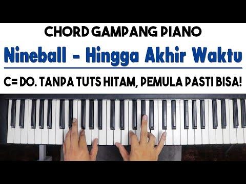 Tutorial Chord Piano Nineball Hingga Akhir Waktu Mudah Dipahami Untuk Pemula Youtube