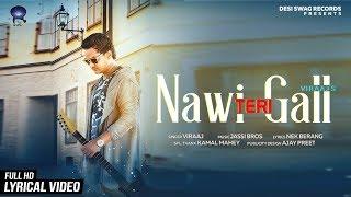 Nawi Teri Gall | Punjabi Lyrical Song | Viraaj | Latest Punjabi Songs 2018 | Desi Swag Records