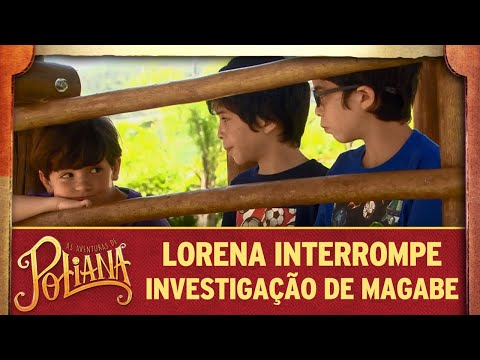 Lorena Interrompe Investigação Do Magabe | As Aventuras De Poliana