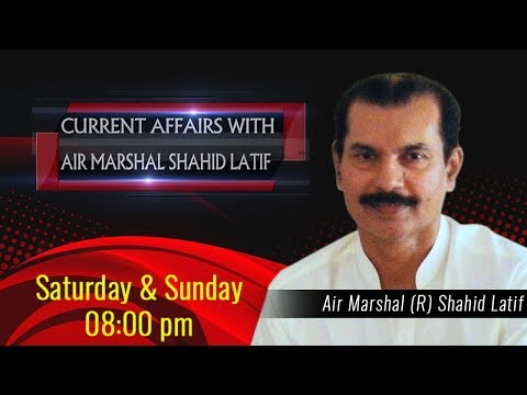 Current Affairs With Air Marshal Shahid Lateef - Sunday 19th January 2020