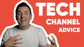 Advice On Starting A Tech YouTube Channel