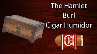 The Hamlet Burl Cigar Humidor
