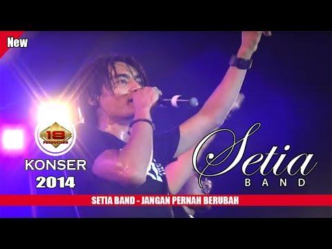 SETIA BAND - JANGAN PERNAH BERUBAH (LIVE KONSER SUKABUMI 2014)