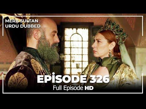 Mera Sultan - Episode  326 (Urdu Dubbed)