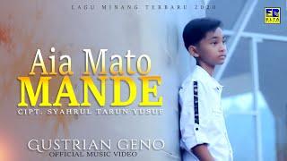 GUSTRIAN GENO - AIA MATO MANDE [Official Music Video] Lagu Minang Terbaru 2020