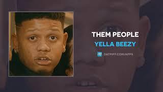 Yella Beezy - Them People (AUDIO)