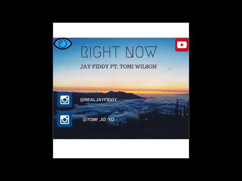 Jay Fiddy - Right Now Ft.  Tomi Wilson (Prod. Chuki Beats)