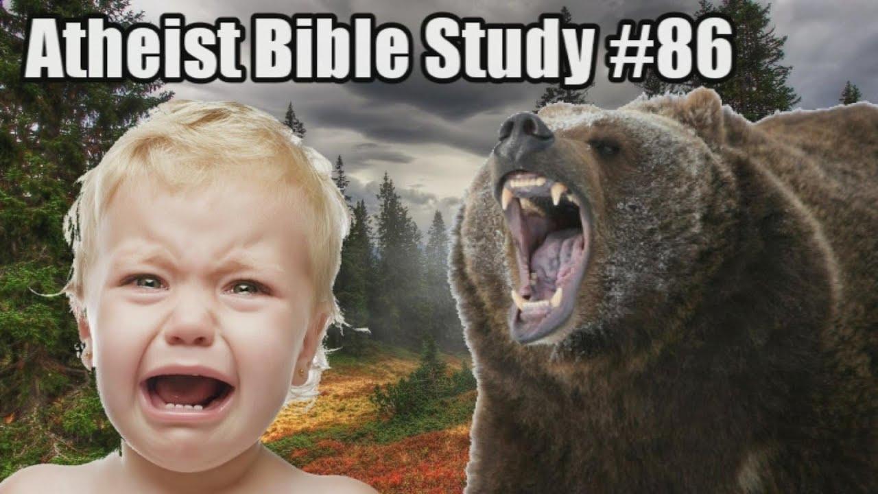 god kills children with bears yep atheist bible study 86