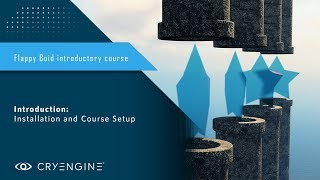 How to Build a Basic Game in CRYENGINE - FlappyBoid Tutorial Introduction