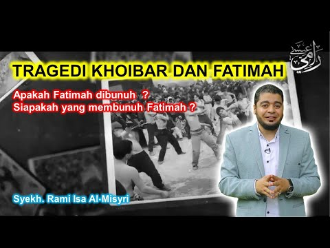 Tragedi Khoibar Dan Fatimah - Siapa Pelakunya ?