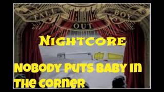 Nightcore- Nobody Puts Baby In The Corner
