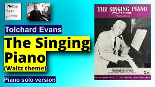 Tolchard Evans : The Singing Piano (Waltz Theme)