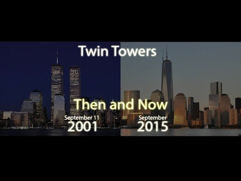 World Trade Center Then and Now September 11th 2001 2015 Freedom Tower
