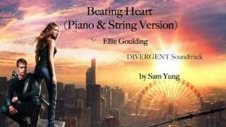 Beating Heart (Piano & String Version) - Ellie Goulding ~DIVERGENT Soundtrack~ by Sam Yung