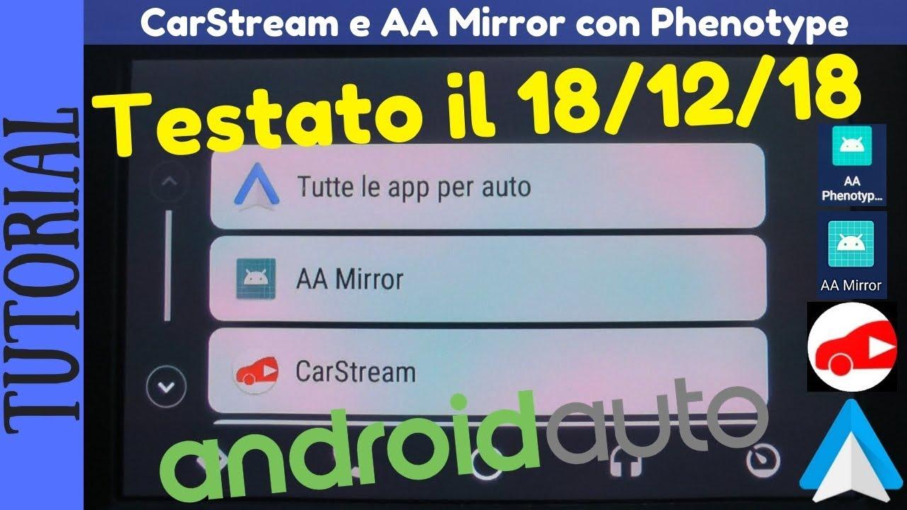 TUTORIAL - Sbloccare AAMirror e CarStream su Android Auto con Phenotype  Patcher [ 18 dicembre 2018 ]