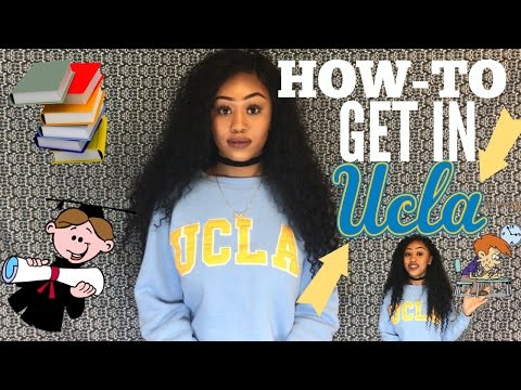 HOW TO GET INTO UCLA!! (Tips/Tricks)