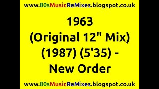 "1963 (Original 12"" Mix) - New Order 
