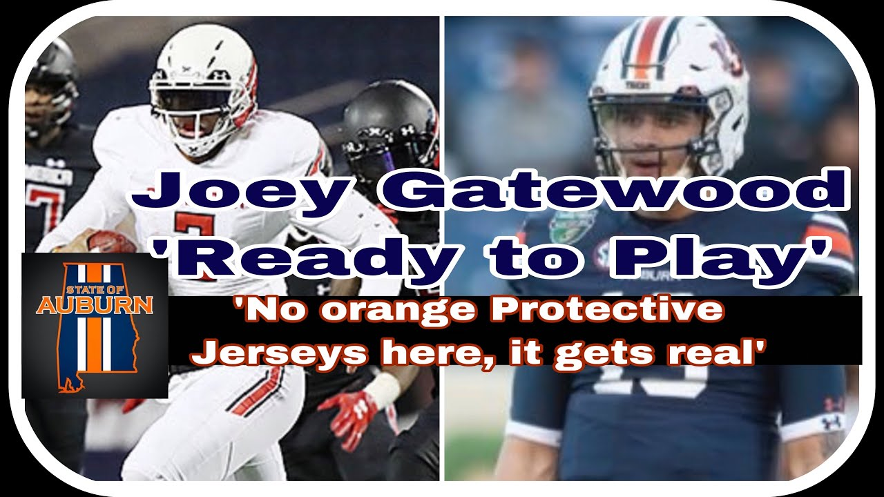 Auburn Football Joey Gatewood Ready For Some Action No Orange Jerseys Real Action