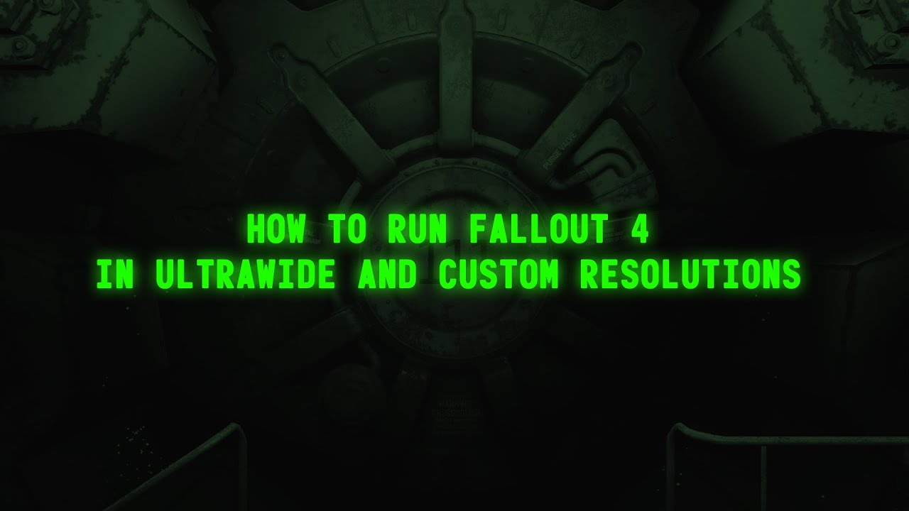 21 9 Fallout 4: Fallout 4 : How To Ultra Wide 21:9 And Custom Resolutions