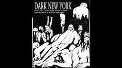 Dark New York (Gotham City's Post Punk, Goth, & Deathrock Bands 1983-1988) Vol. 1