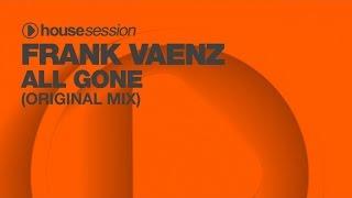 Frank Vaenz - All Gone (Original Mix)