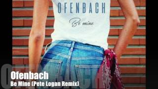Ofenbach - Be Mine (Pete Logan Remix)