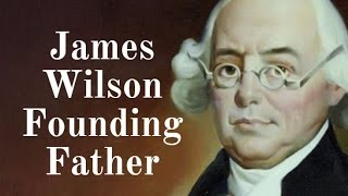 James Wilson- Founding Father