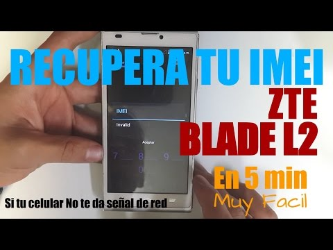 RECUPERA TU IMEI ZTE Blade L2 / Sin servicio IMEI Invalid / Facil y rapido en 5 Min
