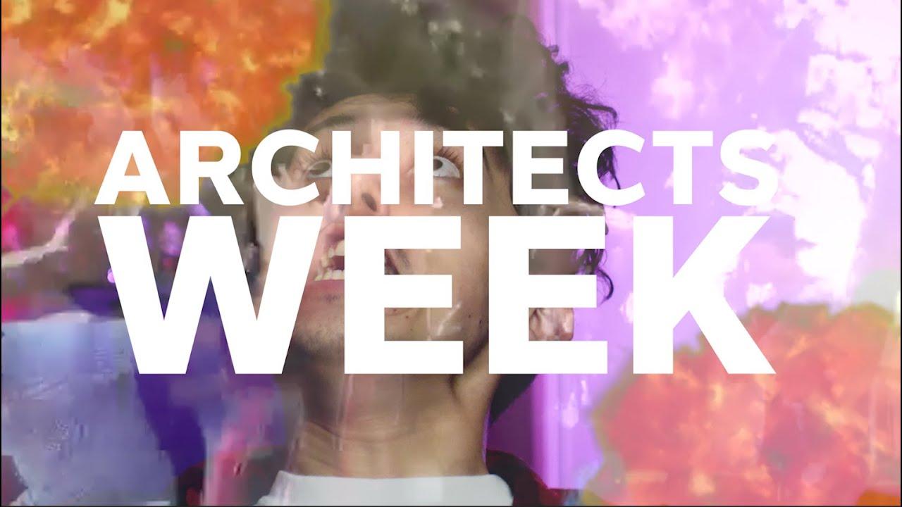 ARCHITECTS WEEEEEEK