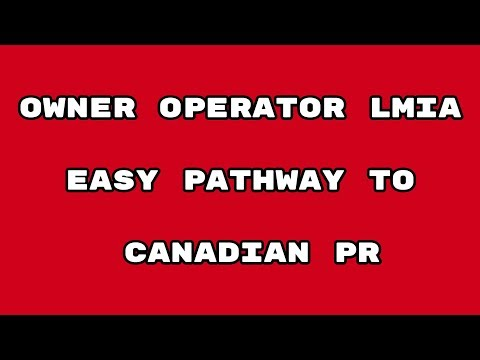 OWNER OPERATOR LMIA - EASY PATHWAY TO CANADIAN PR