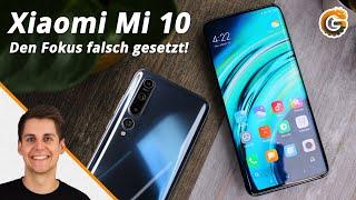 Xiaomi Mi 10: Den Fokus falsch gesetzt! - Test