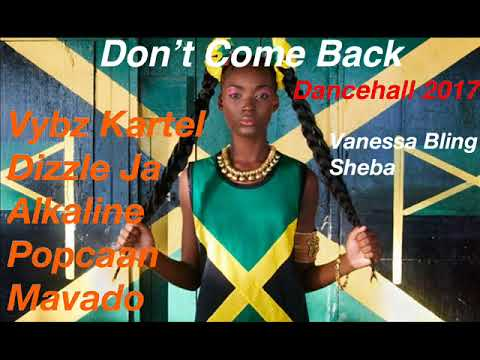 Don't Come Back (Dancehall Mix October 2017) Vybz Kartel, Di