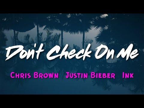 Chris Brown - Don't Check On Me (Lyrics) ft. Justin Bieber, Ink
