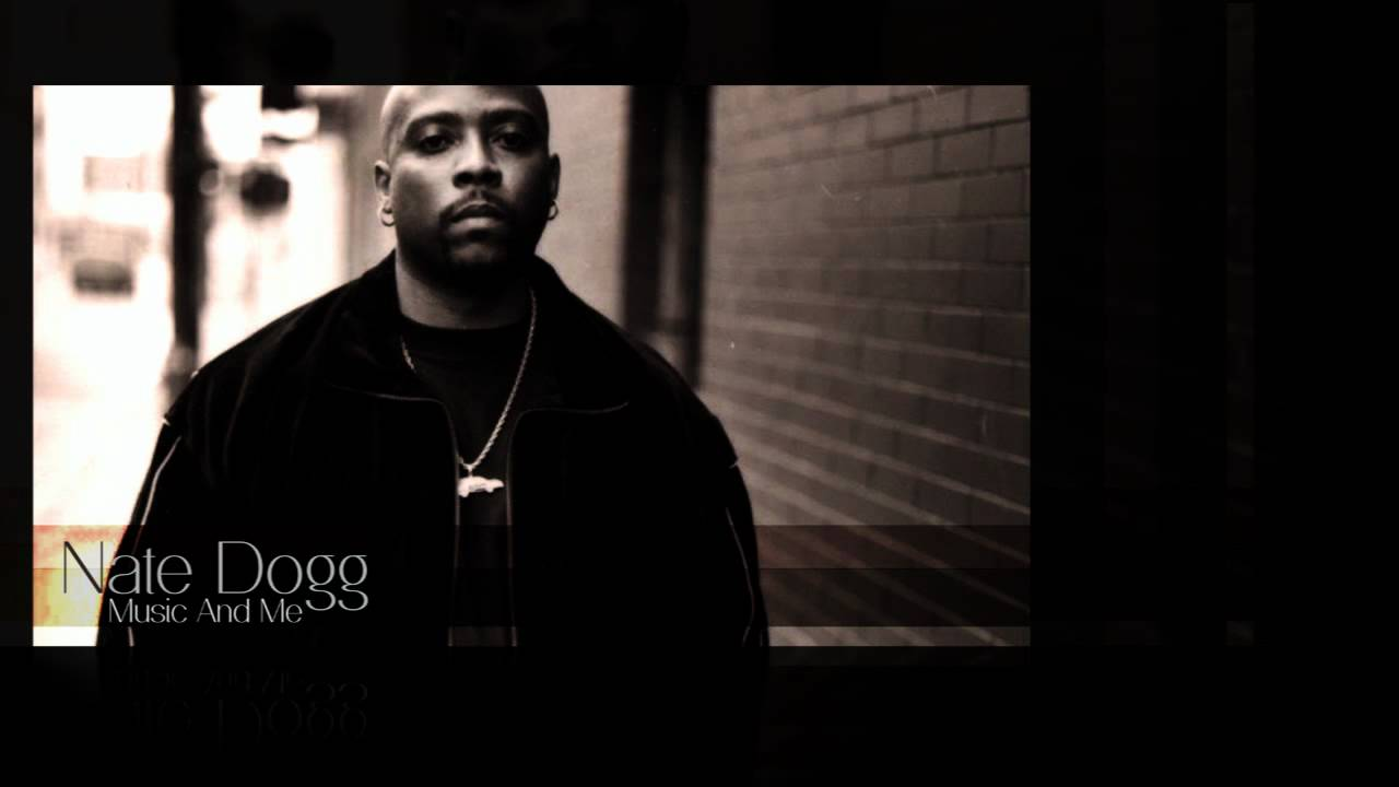 Nate Dogg Music And Me Hd Youtube
