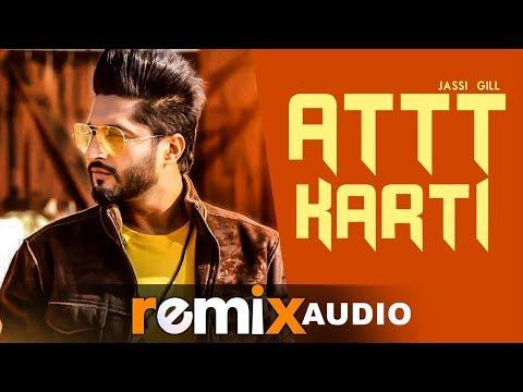 Attt Karti (Audio Remix)   Jassie Gill & Ginni Kapoor   Latest Punjabi Songs 2019   Speed Records