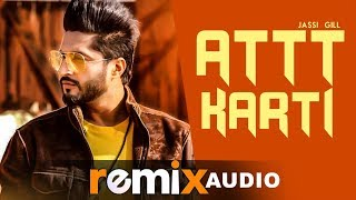 Attt Karti (Audio Remix) | Jassie Gill & Ginni Kapoor | Latest Punjabi Songs 2019 | Speed Records