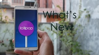 Note 3 - What's new with Android 5.0 Lollipop ? (Leaked)