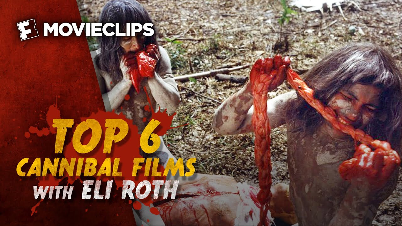 Download Top 6 Cannibal Films with Eli Roth (2015) HD