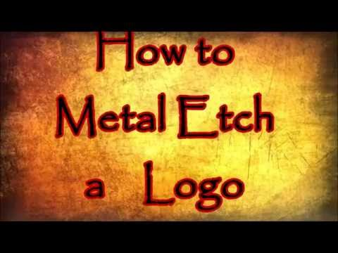 How to Metal Etch a Logo