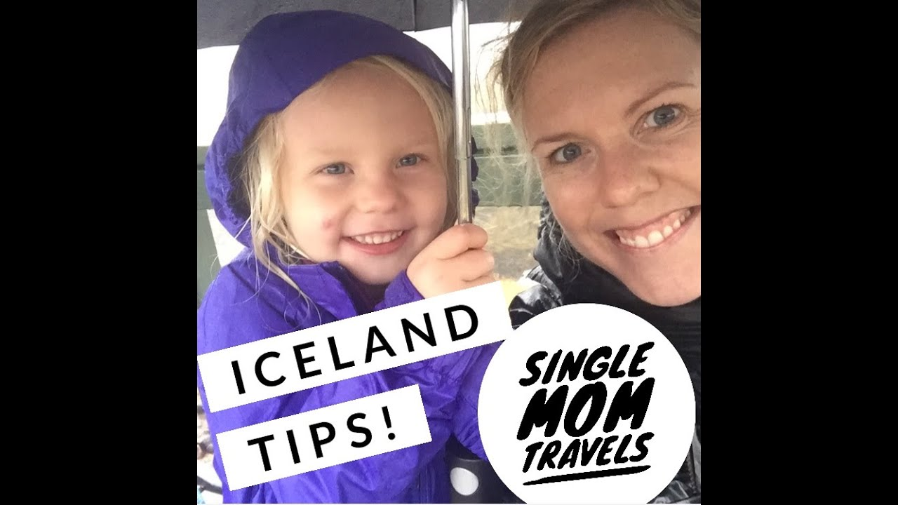 Single Mom Travels - ICELAND TIPS!