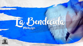 Mickey Love - La Bendecida