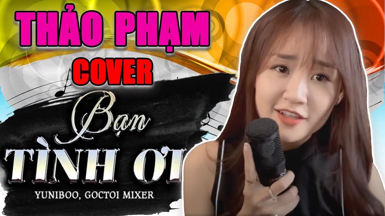 Bạn Tình Ơi | YuniBoo x Goctoi Mixer – Thảo Phạm Cover