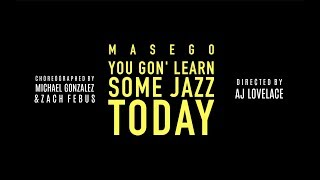 You Gon' Learn Some Jazz Today - Masego | Choreography