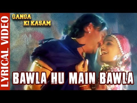bawla-hu-main-bawla--lyrical-video-|-ganga-ki-kasam|-jackie-shroff-&-mink-singh|-90's-evergreen-song