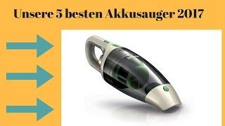 ⭐️Die 5 besten Akkusauger Staubsauger im Vergleich ► Erfahrungen 2017⭐️