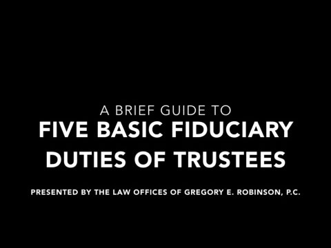 A Brief Guide to Five Basic Fiduciary Duties of Trustees