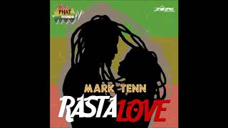 Mark Tenn - Rasta Love - June 2018